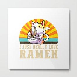 I Just Really Love Ramen Funny Cat Bow Ramen Lover Gift T-Shirt Metal Print