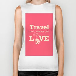 Travel with someone you love Biker Tank