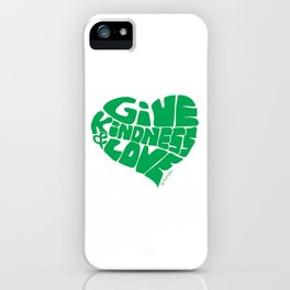 GIVE KINDNESS & LOVE - green iPhone Case