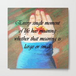 Life Has Meaning (Hand) Metal Print