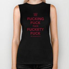 Fucking Fuck Fuck Fuckety Fuck- Cherry Biker Tank