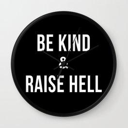Be Kind & Raise Hell (Black) Wall Clock