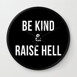 Be Kind & Raise Hell (Black) Wall Clock