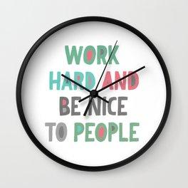 Work Hard and Be Nice Wall Clock