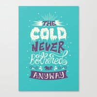 risa rodil Canvas Prints featuring Cold Never Bothered Me Anyway by Risa Rodil