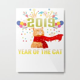 Happy New year 2019 Year Of The Cat t-shirt Metal Print