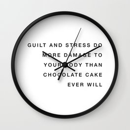 Guilt and stress do more damage Wall Clock
