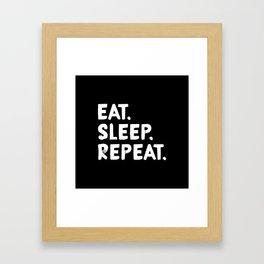 Eat. Sleep. Repeat Framed Art Print