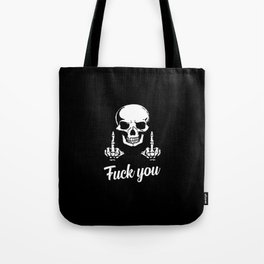 fuck you sarcastic quote Tote Bag