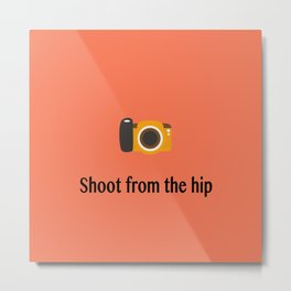 Shoot from the hip Metal Print