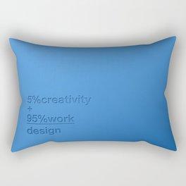 5% creativity + 95% work = design Rectangular Pillow