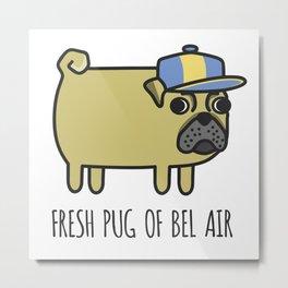 7# FRESH PUG OF BEL AIR Metal Print