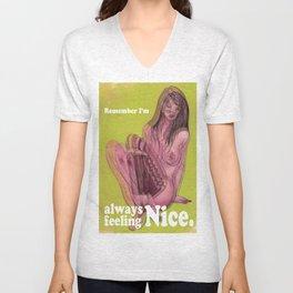 Remember I'm Always Feeling Nice. Unisex V-Neck
