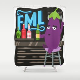 Fuck my life fml funny drunk eggplant bar bartender alcohol problems beer whiskey vodka Shower Curtain