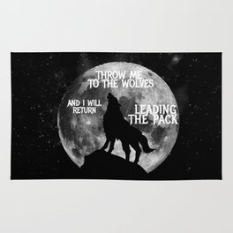 Throw me to the Wolves and i will return Leading the Pack Rug