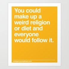 Weird Religion Art Print