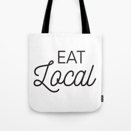 Eat Local Support Local Restaurants Diners Dives with this Foodie Typography T-shirt Apparel Tote Bag