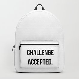 Challenge accepted Backpack