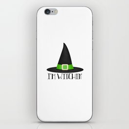 I'm Witchin' iPhone Skin
