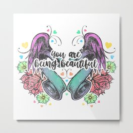 You Are Being Beautiful Metal Print
