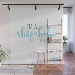 I'm A Shopaholic ... It's In My Jeans! Wall Mural