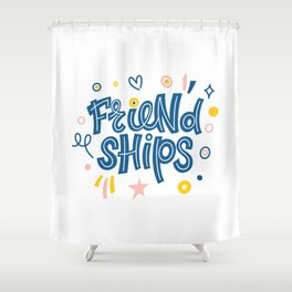 Friendships. Bright colored lettering. Typography. Shower Curtain