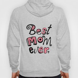 Best Mom Ever Typography 01 Hoody