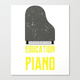 Piano Is Importanter Piano Music Teacher Jazz Blues Classical Music Canvas Print