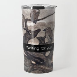 Waiting for you Travel Mug