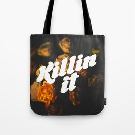 Killin' It Tote Bag