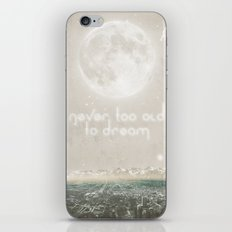Never Too Old To Dream iPhone & iPod Skin