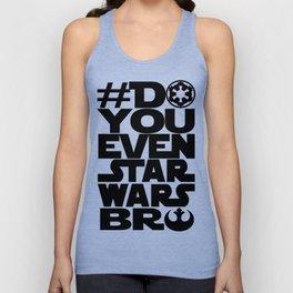 *DoYouEvenStarWarsBro Unisex Tank Top