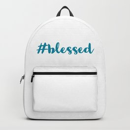 hashtag blessed Backpack