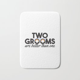 Two Grooms Are Better Than One Gift Bath Mat
