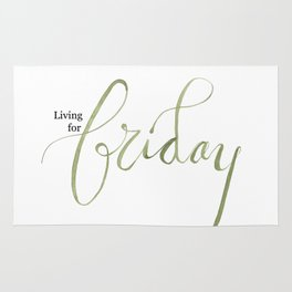 Living for Fridays Rug