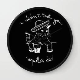 Tequila is a bitch Wall Clock