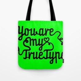 True Type. Tote Bag
