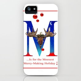 Let's Have The Moosest Merry-Making Holiday ! iPhone Case