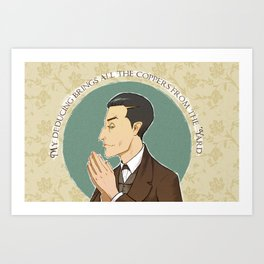 My Deducing Brings all the Coppers from the 'Yard Art Print