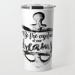 Be the captain Travel Mug