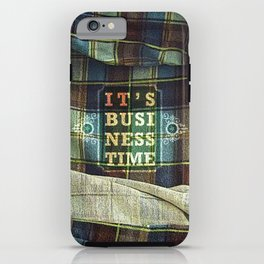 It's Business Time iPhone Case