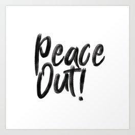 Peace Out! Art Print