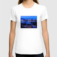 vancouver T-shirts featuring Vancouver Canada by Energitees