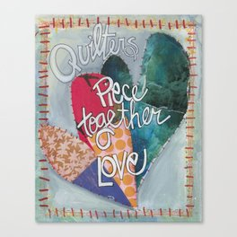 Quilters Piece Together Love Canvas Print