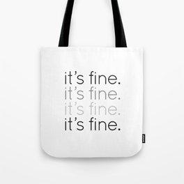 it's fine. Tote Bag