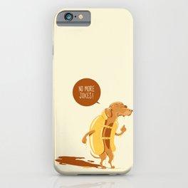 No more jokes! iPhone Case