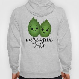 We're Mint To Be Hoody