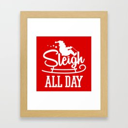 Sleigh All Day Funny Santa Claus Christmas Holiday Framed Art Print