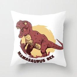 Mamasaurus Rex Throw Pillow