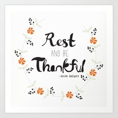 Rest and Be Thankful Art Print